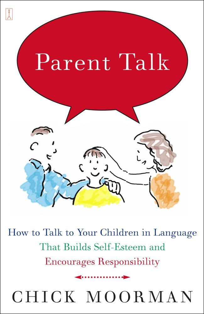 Parent Talk By: Chick Moorman