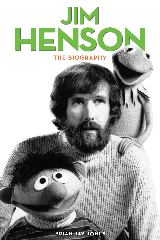 Jim Henson The Biography