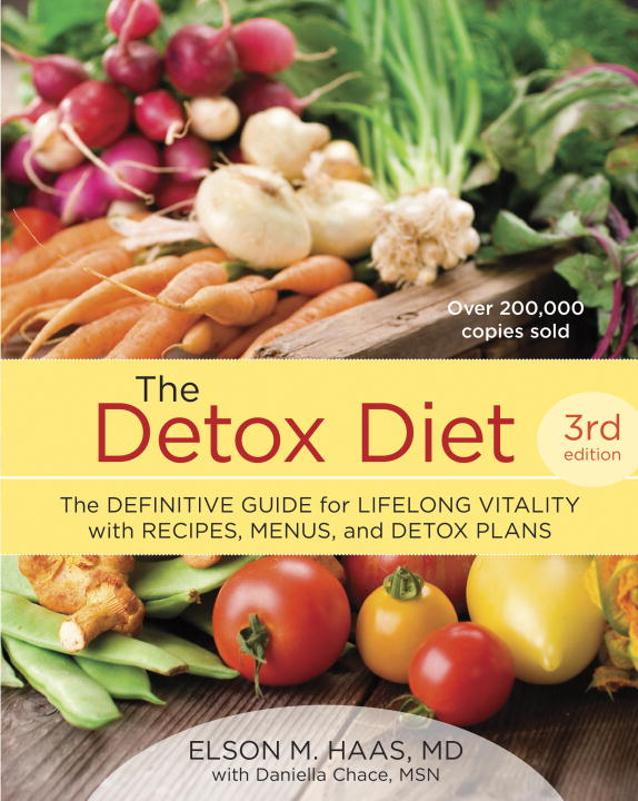 The Detox Diet, Third Edition By: Daniella Chace,Elson M. Haas
