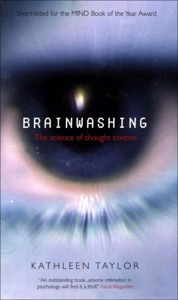 Brainwashing:The science of thought control