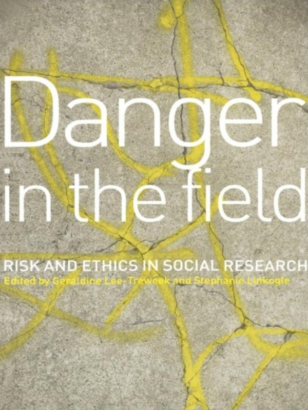 Danger in the Field Ethics and Risk in Social Research