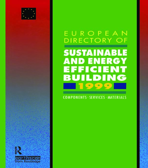 European Directory of Sustainable and Energy Efficient Building 1999 Components,  Services,  Materials