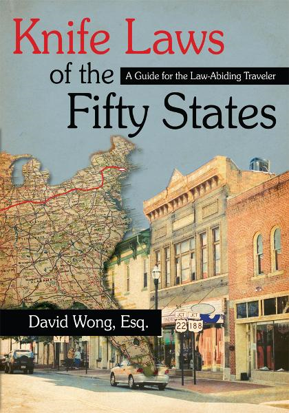 Knife Laws of the Fifty States By: David Wong, Esq.