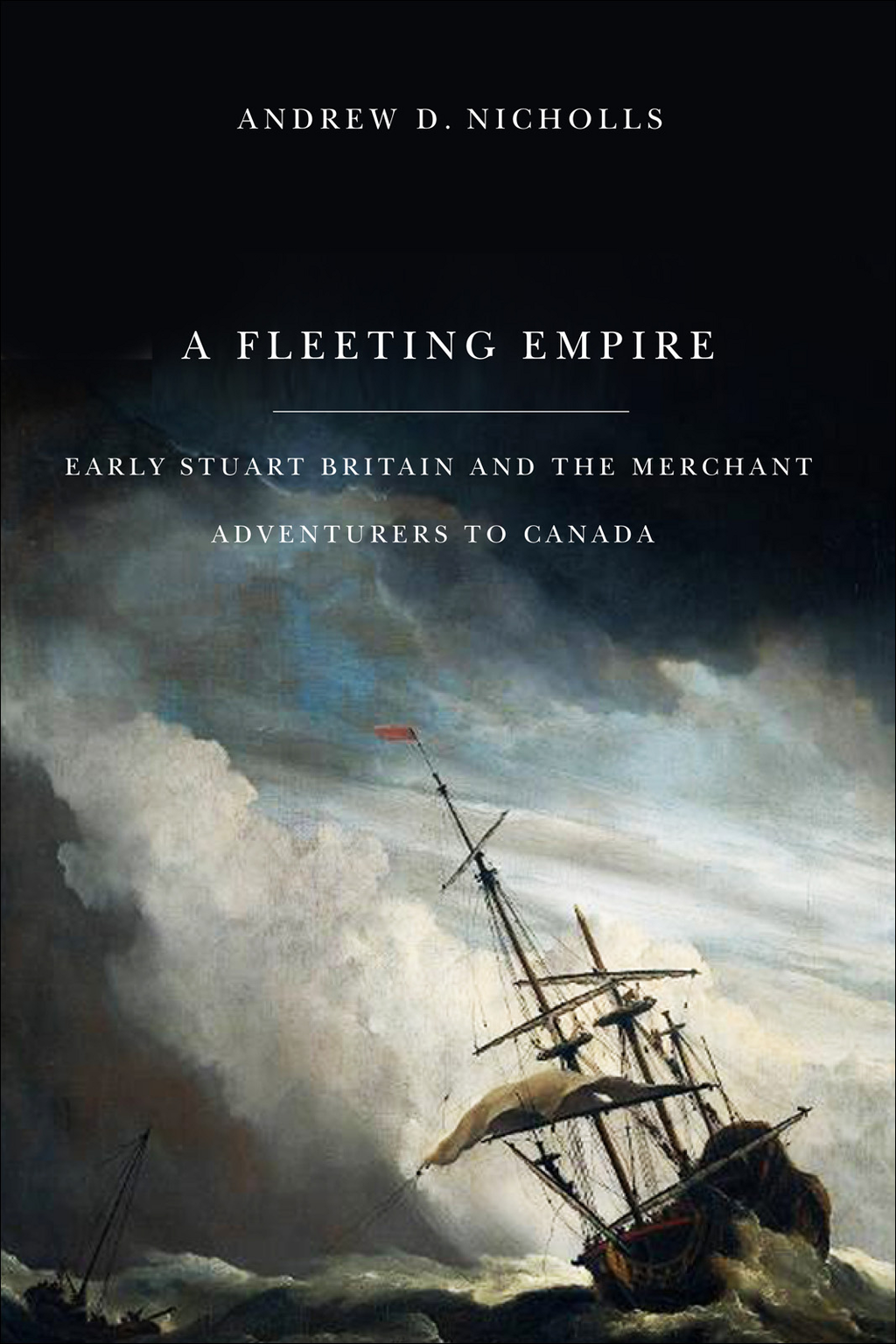 Fleeting Empire: Early Stuart Britain and the Merchant Adventurers to Canada