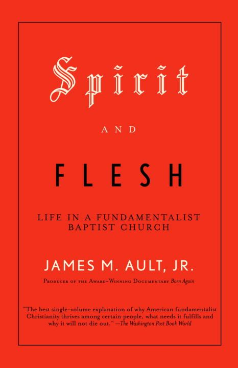 Spirit and Flesh By: James M. Ault, Jr.