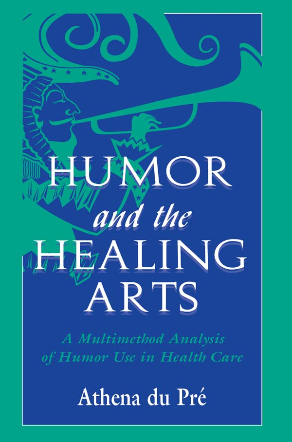 Humor and the Healing Arts A Multimethod Analysis of Humor Use in Health Care