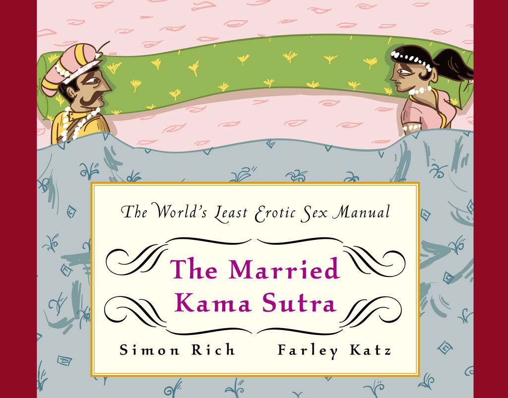The Married Kama Sutra The World's Least Erotic Sex Manual