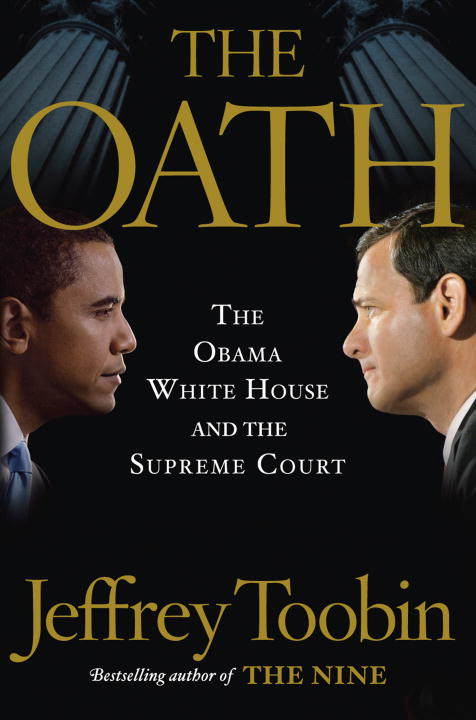 The Oath By: Jeffrey Toobin