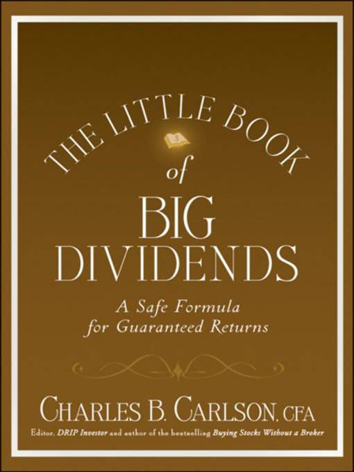 The Little Book of Big Dividends By: Charles B. Carlson