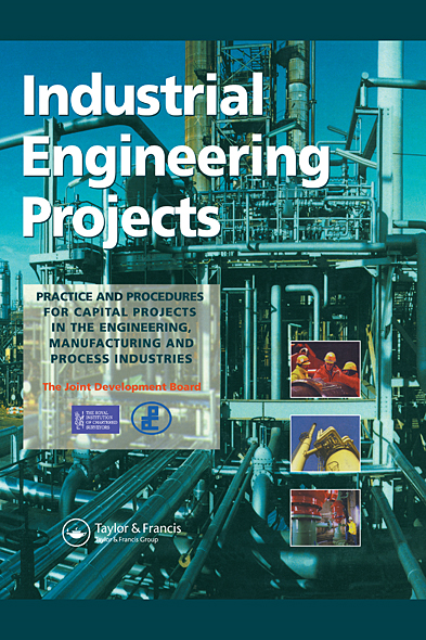 Industrial Engineering Projects Practice and procedures for capital projects in the engineering,  manufacturing and process industries