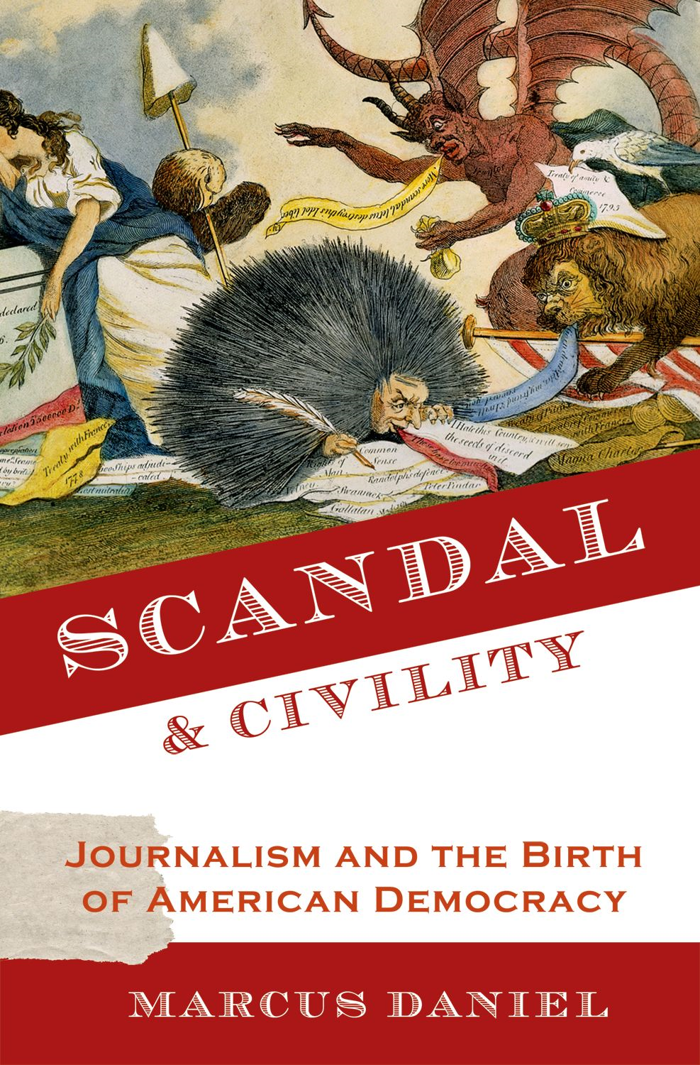 Scandal and Civility: Journalism and the Birth of American Democracy