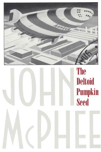 The Deltoid Pumpkin Seed By: John McPhee
