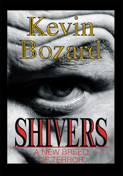 Shivers By: Kevin Bozard