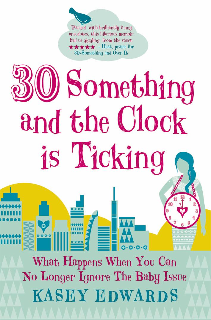 30-Something and the Clock Is Ticking What Happens When You Can No Longer Ignore the Baby Issue