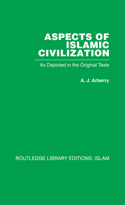 Aspects of Islamic Civilization As Depicted in the Original Texts