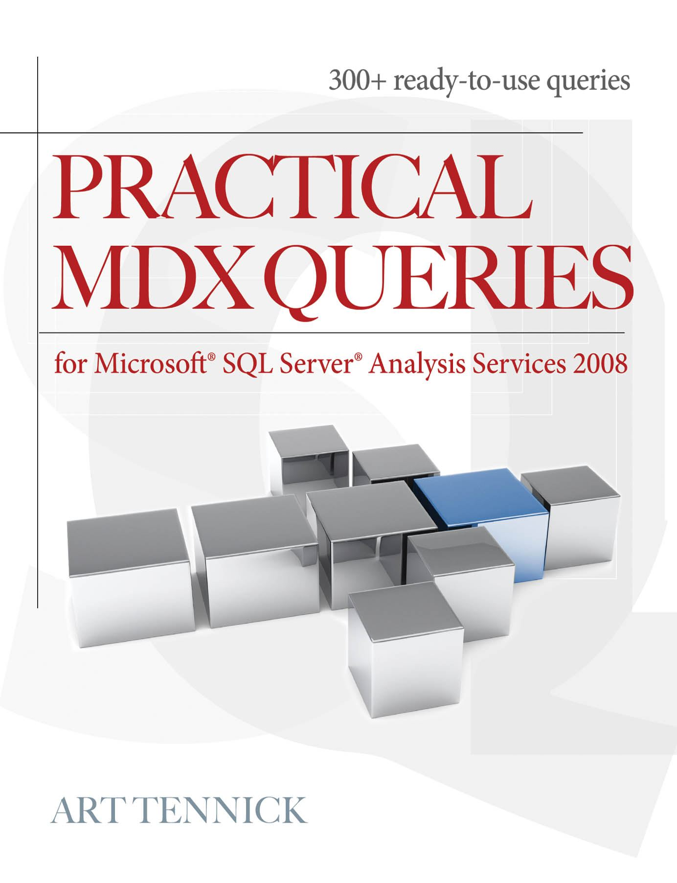 Practical MDX Queries: For Microsoft SQL Server Analysis Services 2008 By: Art Tennick