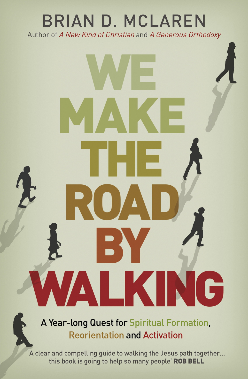 We Make the Road by Walking A Year-Long Quest for Spiritual Formation,  Reorientation and Activation