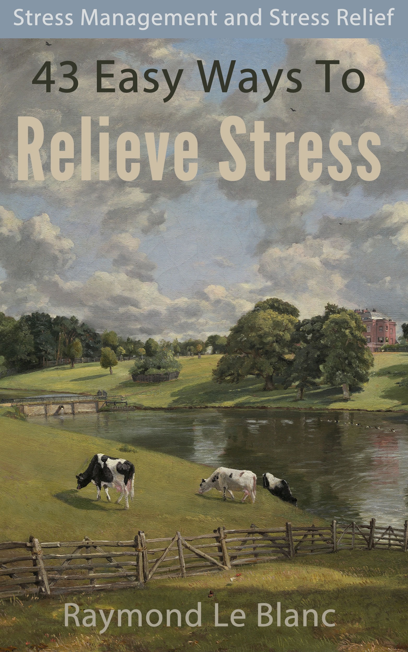 43 Easy Ways To Relieve Stress. Stress Management and Stress Relief.