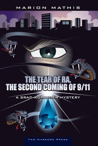 The Tear of Ra, The Second Coming of 9/11: A Brad Rominger Mystery By: Marion Mathis