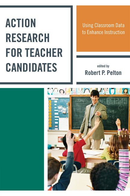 Action Research for Teacher Candidates: Using Classroom Data to Enhance Instruction