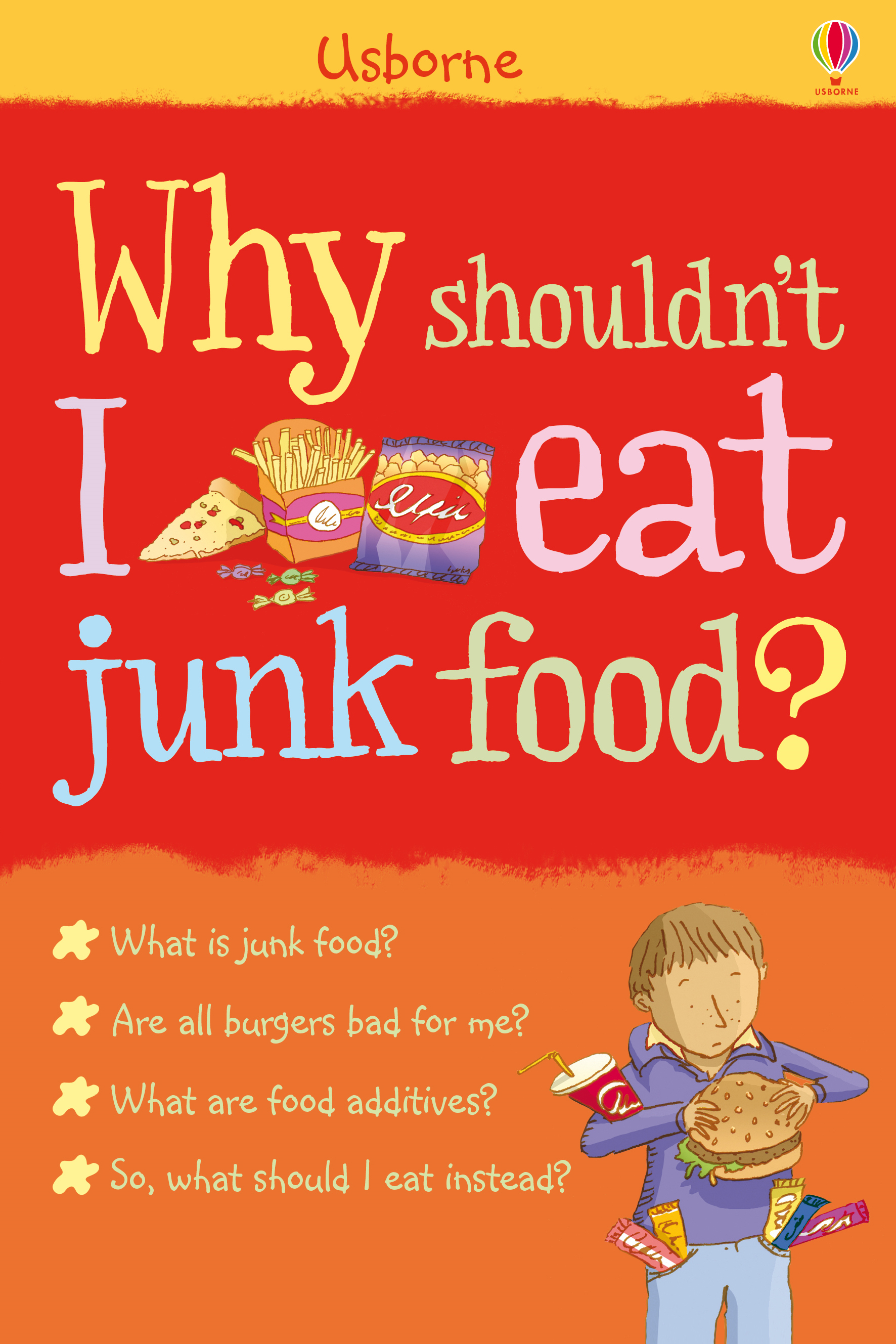 Why shouldn't I eat junk food?: Why Should I?