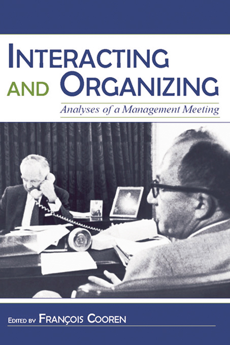 Interacting and Organizing Analyses of a Management Meeting