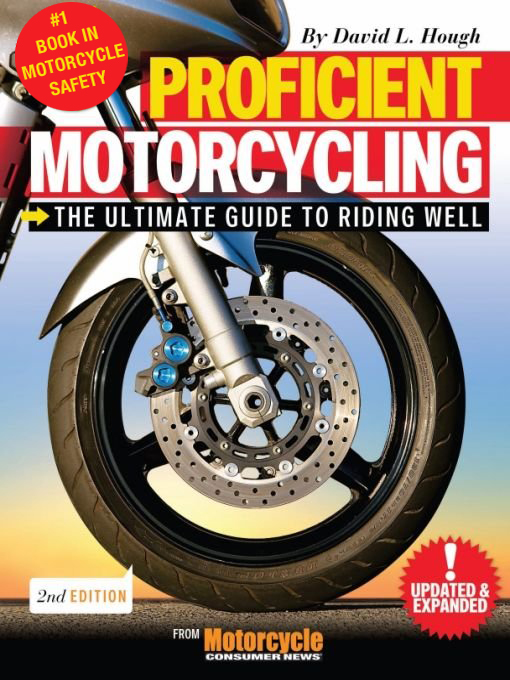 Proficient Motorcycling By: David L. Hough