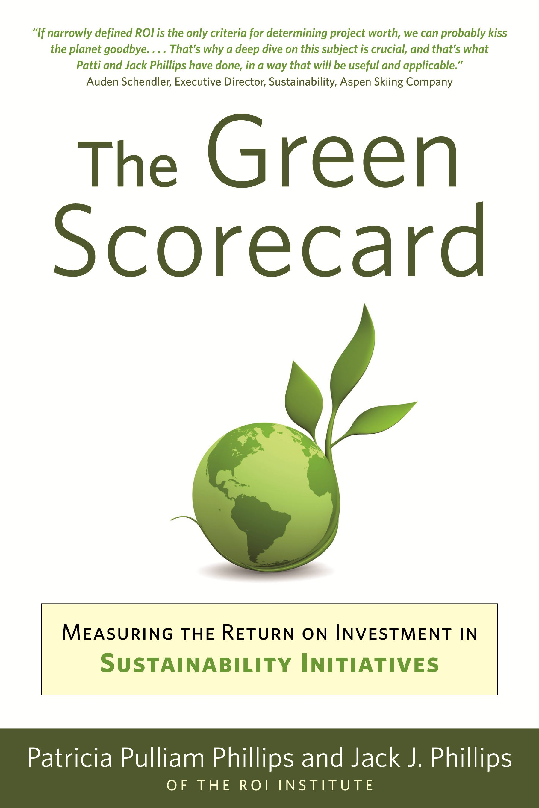 Green Scorecard, The: Measuring the Return on Investment in Green Initiatives