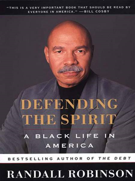 Defending the Spirit By: Randall Robinson