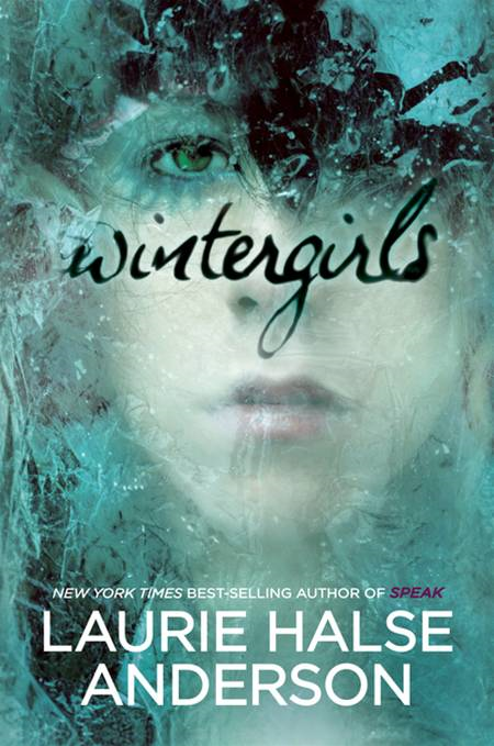 Wintergirls By: Laurie Halse Anderson