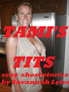 Tami's Tits And Other Titillating Tales