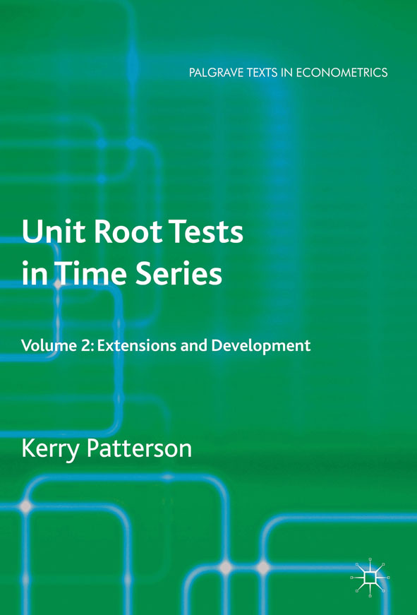 Unit Root Tests in Time Series Volume 2 Extensions and Developments