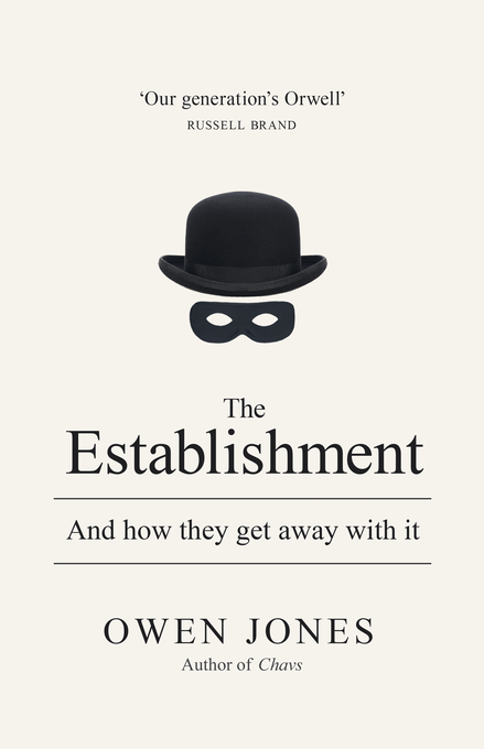 The Establishment And how they get away with it