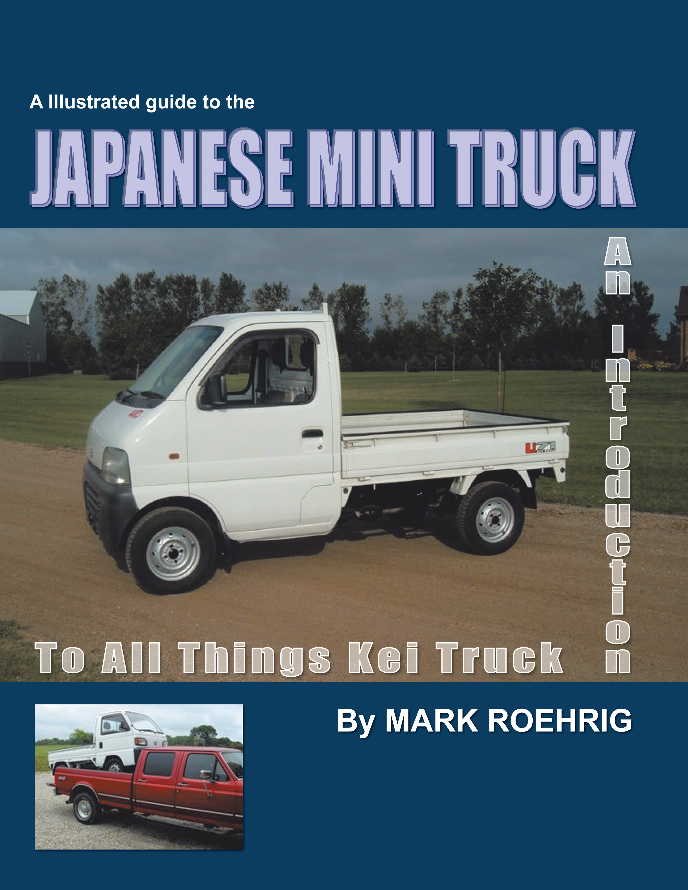 JAPANESE MINI TRUCK By: Mark Roehrig