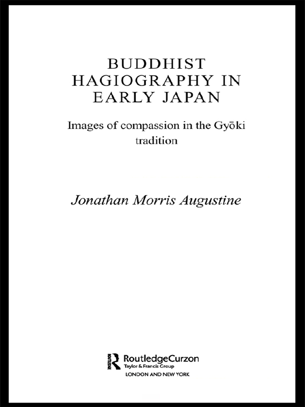 Buddhist Hagiography in Early Japan Images of Compassion in the Gyoki Tradition