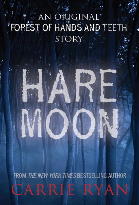 Hare Moon By: Carrie Ryan