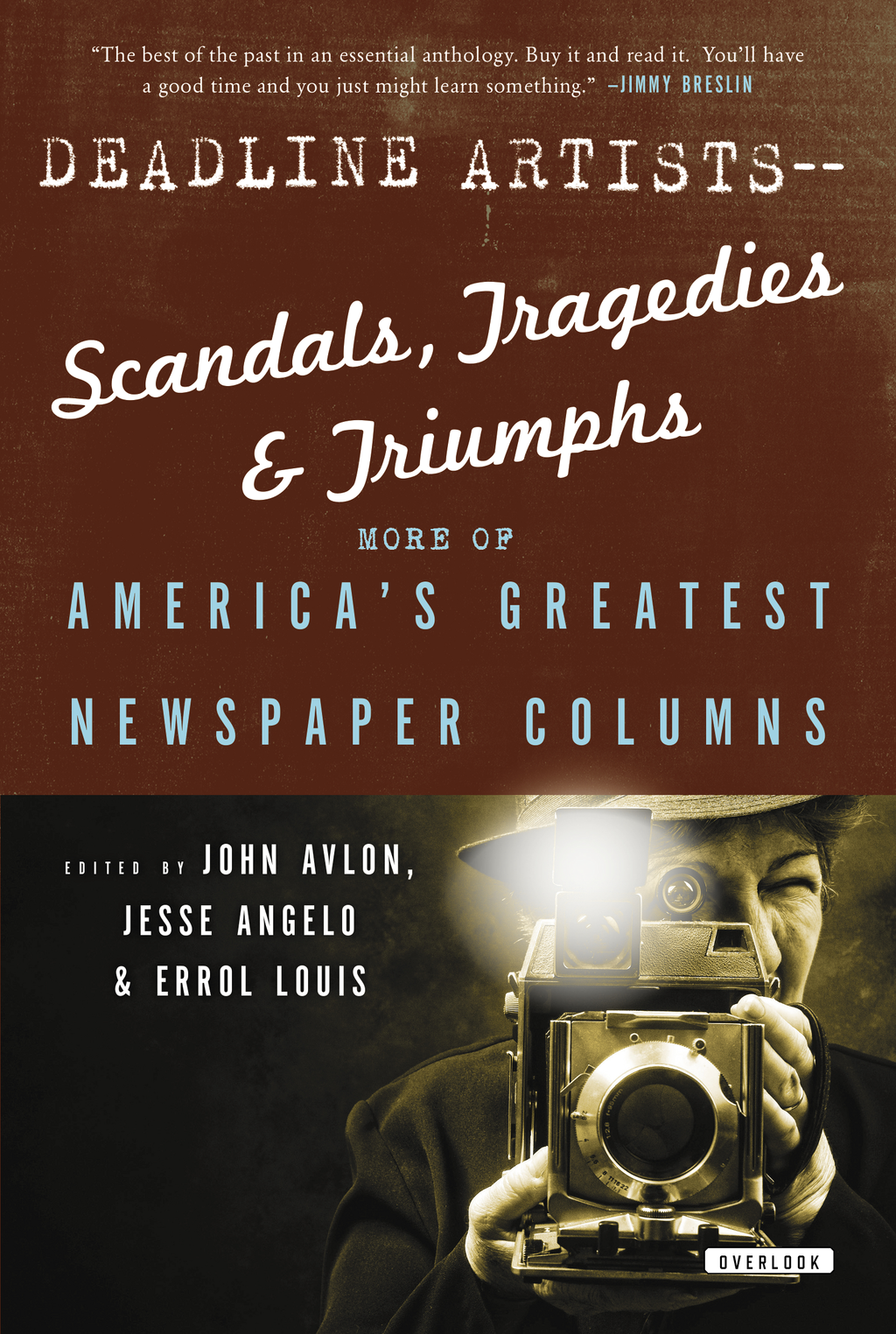 Deadline Artists--Scandals, Tragedies and Triumphs: