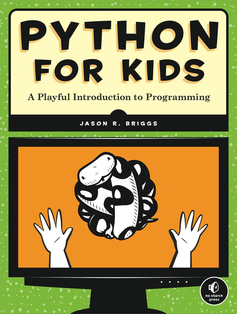 Python for Kids By: Jason Briggs