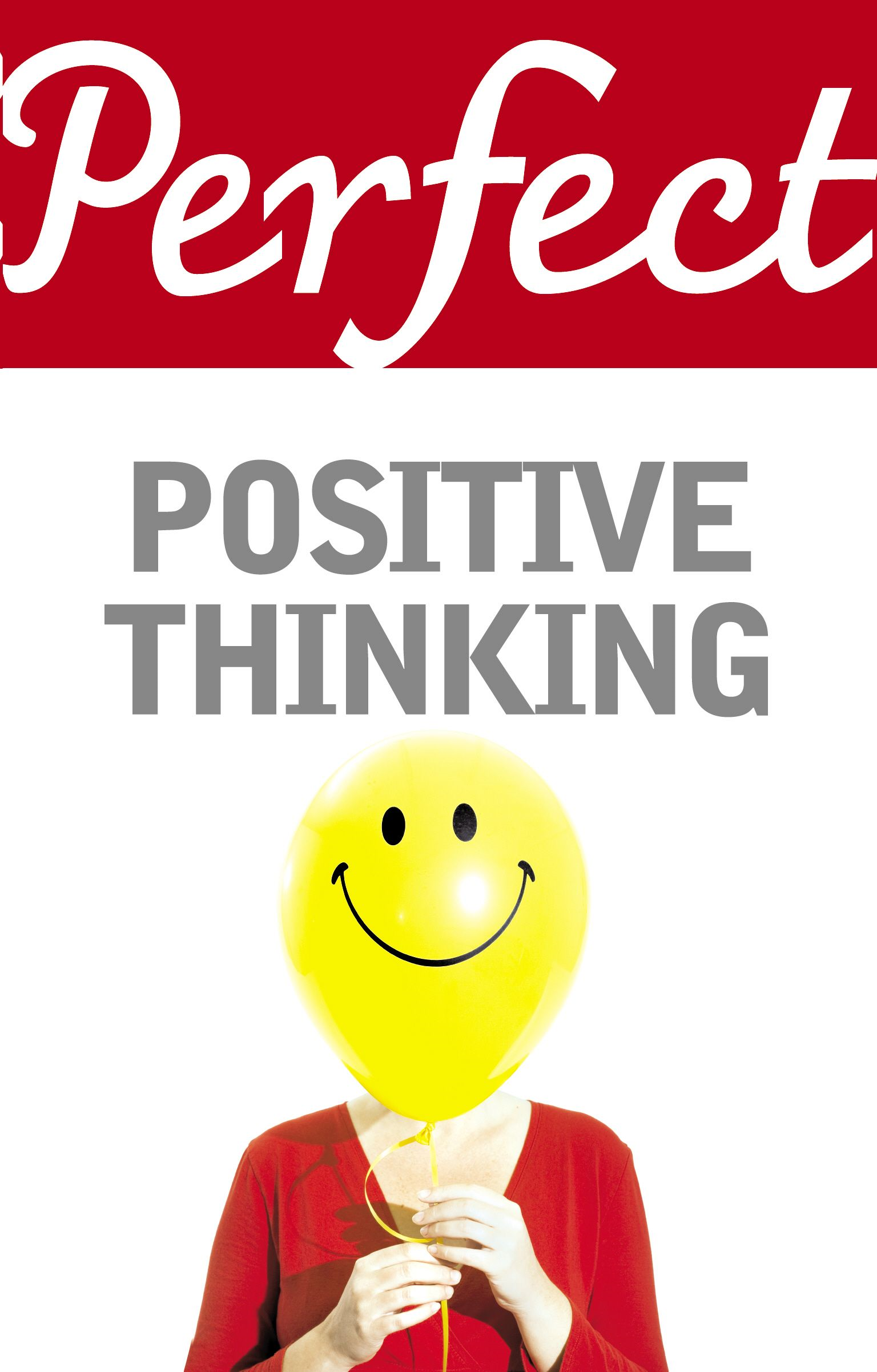 Perfect Positive Thinking By: Lynn Williams