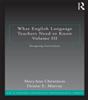 What English Language Teachers Need To Know Volume Iii: Designing Curriculum