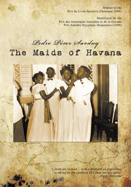 The Maids of Havana By: Pedro Pérez Sarduy