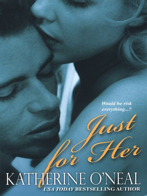 Just For Her By: Neal Katherine O'