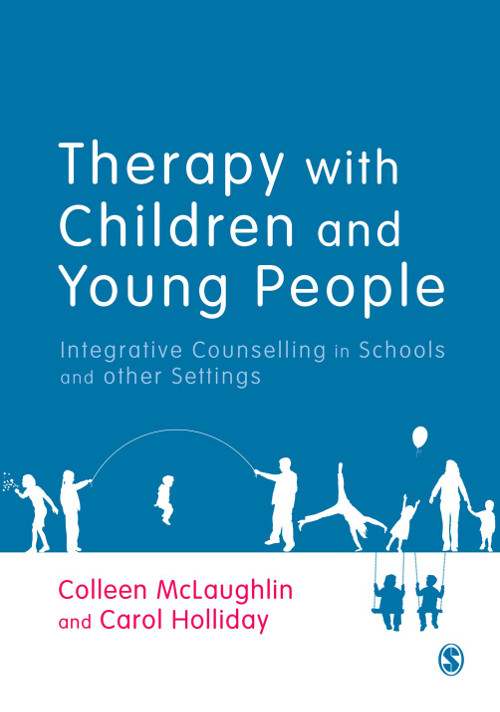Therapy with Children and Young People Integrative Counselling in Schools and other Settings
