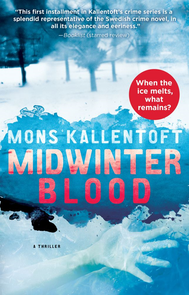 Midwinter Blood By: Mons Kallentoft
