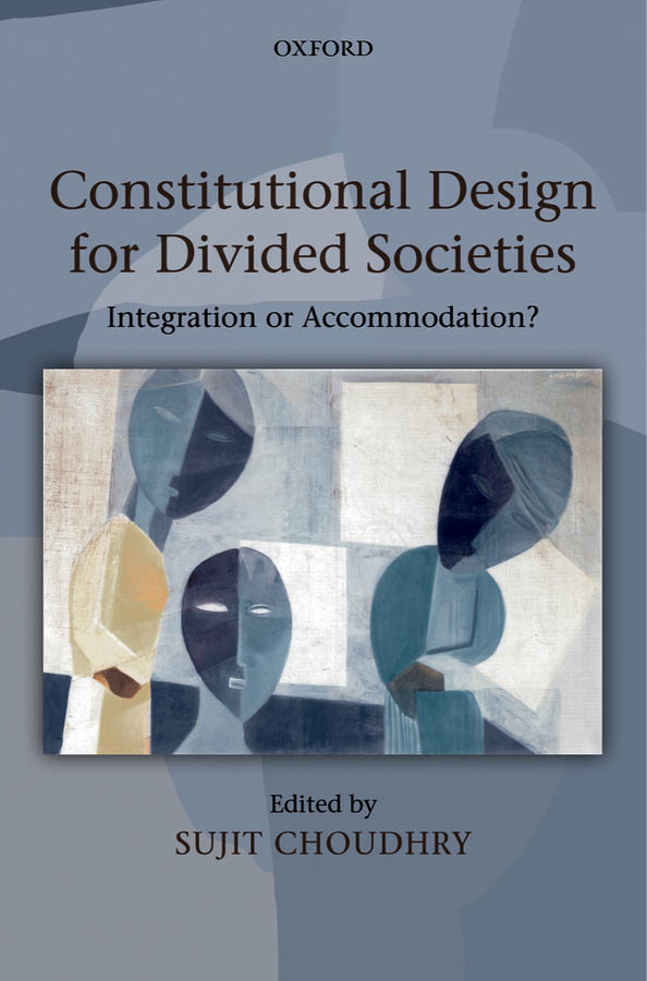 Constitutional Design for Divided Societies: Integration or Accommodation?