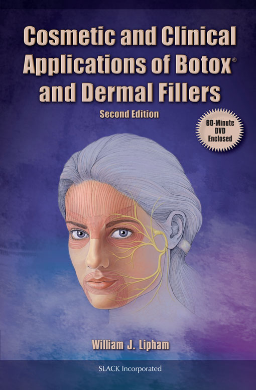 William Lipham - Cosmetic and Clinical Applications of Botox and Dermal Fillers, Second Edition