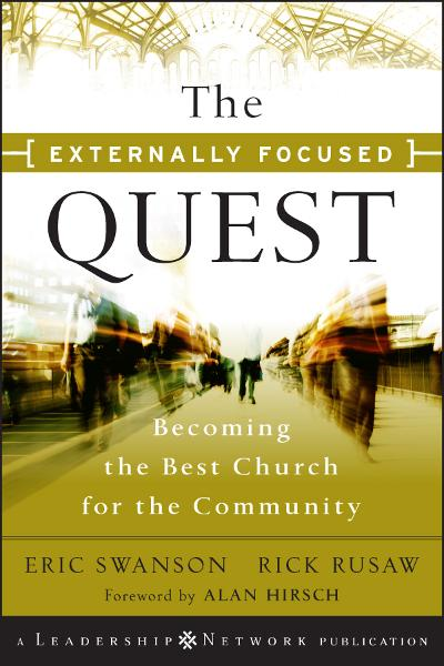 The Externally Focused Quest  By: Eric Swanson,Rick Rusaw
