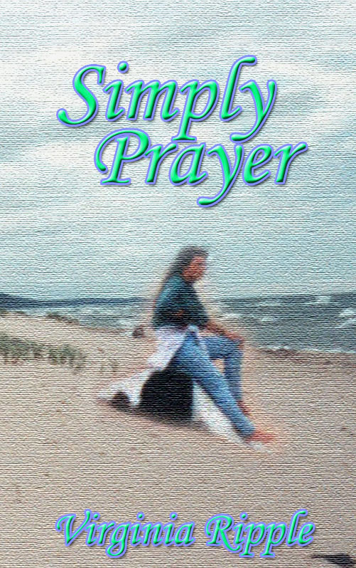 Simply Prayer By: Virginia Ripple
