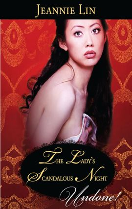 The Lady's Scandalous Night By: Jeannie Lin