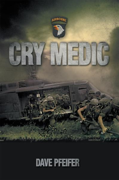 Cry Medic By: Dave Pfeifer